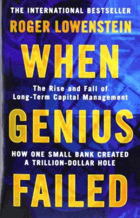 When genius failed - the rise and fall of long-term capital management