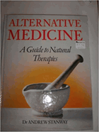 Alternative medicine - a guide to natural therapies