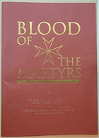 Blood of the martyrs. Martyr ancestors of the British Knights of Malta (Paperback)