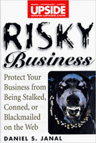 Risky business - protect your business from being stalked, conned, or blackmailed on the Web.