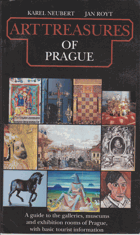 Art Treasures of Prague. A guide to the galleries, museums and exhibition rooms of Prague, with ...