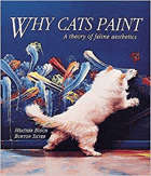 Why cats paint - a theory of feline aesthetics.