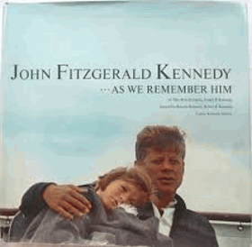 John Fitzgerald Kennedy; as we remember him