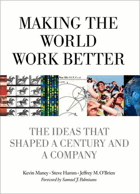 Making the world work better - the ideas that shaped a century and a company.