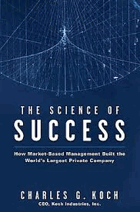 The science of success - how market-based management built the world's largest private company