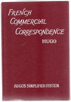 Hugo's Simplified System. French Commercial Correspondence