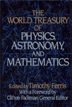 The World treasury of physics, astronomy, and mathematics.
