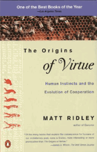 The Origins of Virtue. Human Instincts and the Evolution of Cooperation