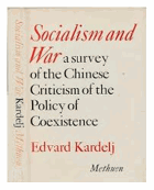 Socialism and War, a survey of the Chinese Criticism of the Policy of Coexistence