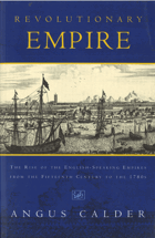 Revolutionary Empire, The Rise of the English-Speaking Empires from the Fifteenth Century to the ...