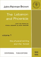 The Lebanon and Phoenicia - ancient texts illustrating their physical geography and native ...