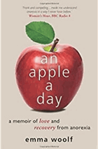 An Apple a Day. A Memoir of Love and Recovery from Anorexia