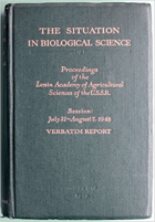 The situation in biological science - proceeding of the Lenin Academy of Agricultural Sciences of ...