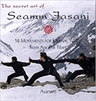 The secret art of Seamm-Jasani - 58 movements for eternal youth from ancient Tibet