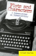 Plots and characters - a screenwriter on screenwriting.