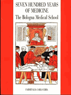 Seven hundred years of Medicine - The Bologna Medical School