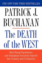 The Death of the West - How Dying Populations and Immigrant Invasions Imperil Our Country and ...