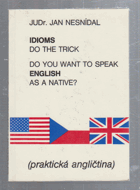 Do You Want to Speak English as a Native? - Idioms Do the Trick - Praktická angličtina